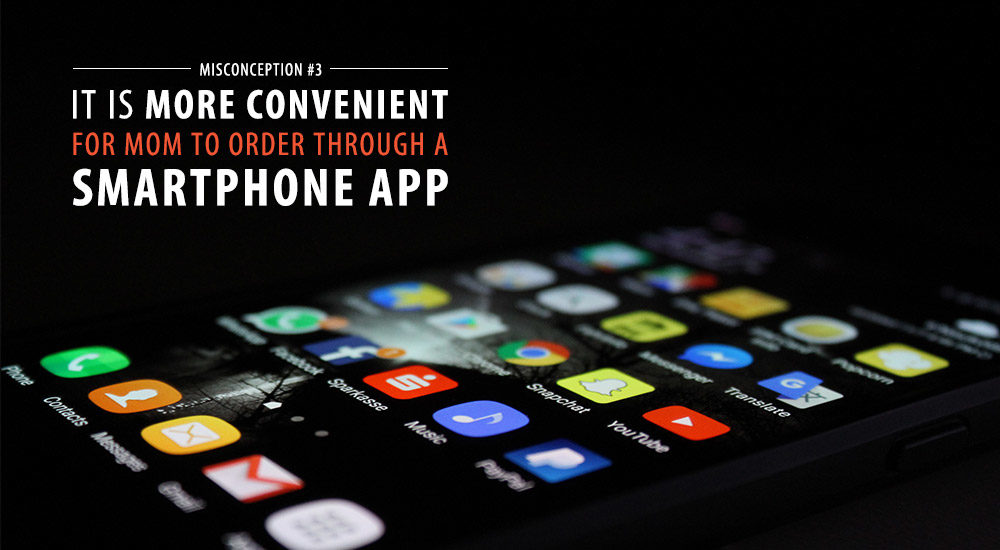 It Is More Convenient for Mom to Order Through a Smartphone App