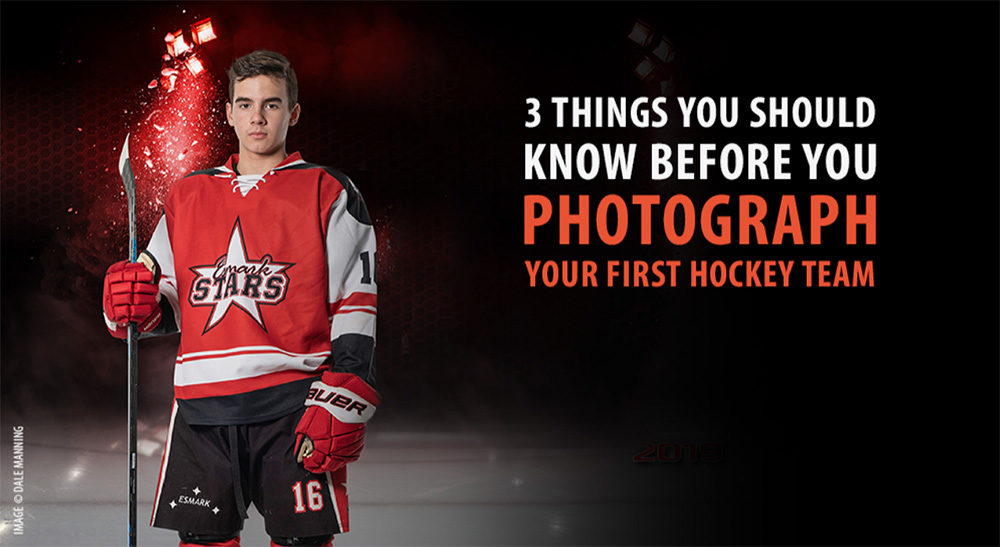 3 Things You Should Know Before You Photograph Your First Hockey Team