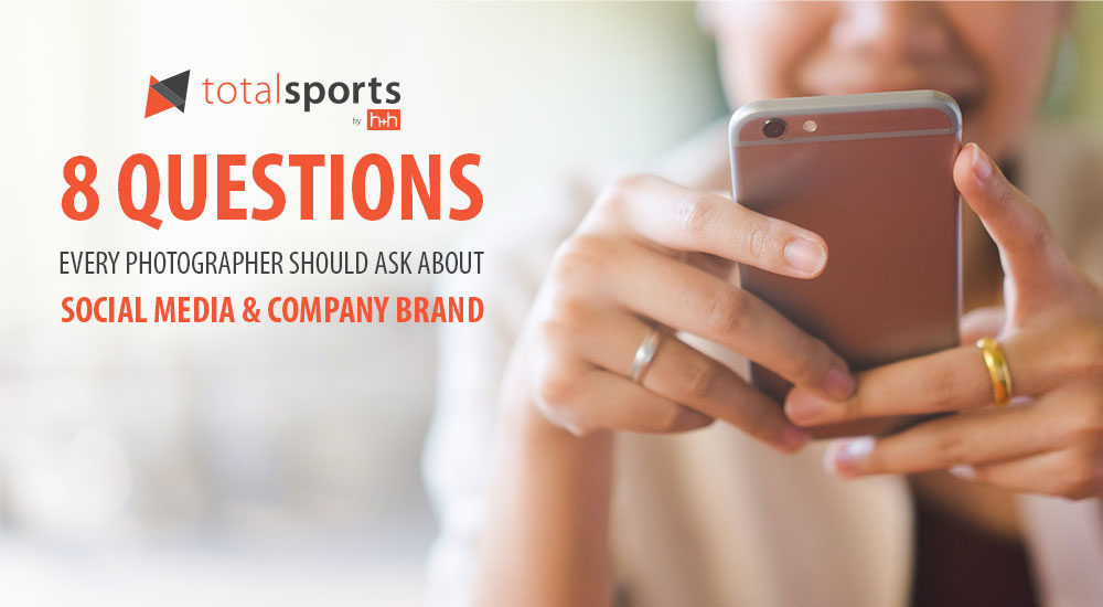 8 Questions Every Photographer Should Ask About Social Media and Company Brand