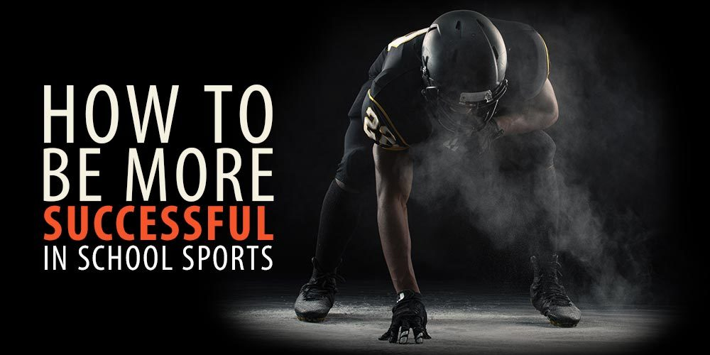 How to Be More Successful in School Sports