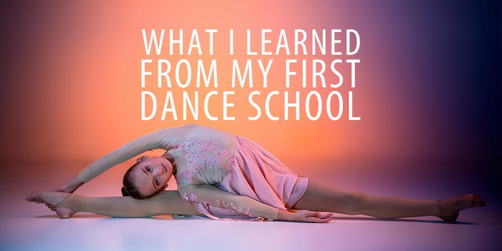 What I Learned From My First Dance School